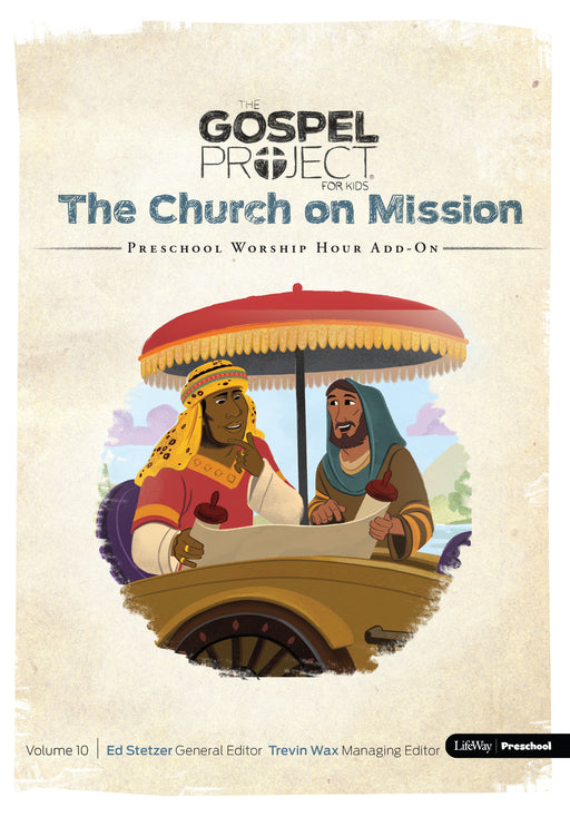 The Gospel Project for Preschool: Preschool Worship Hour Add-On - Volume 10: The Church on Mission