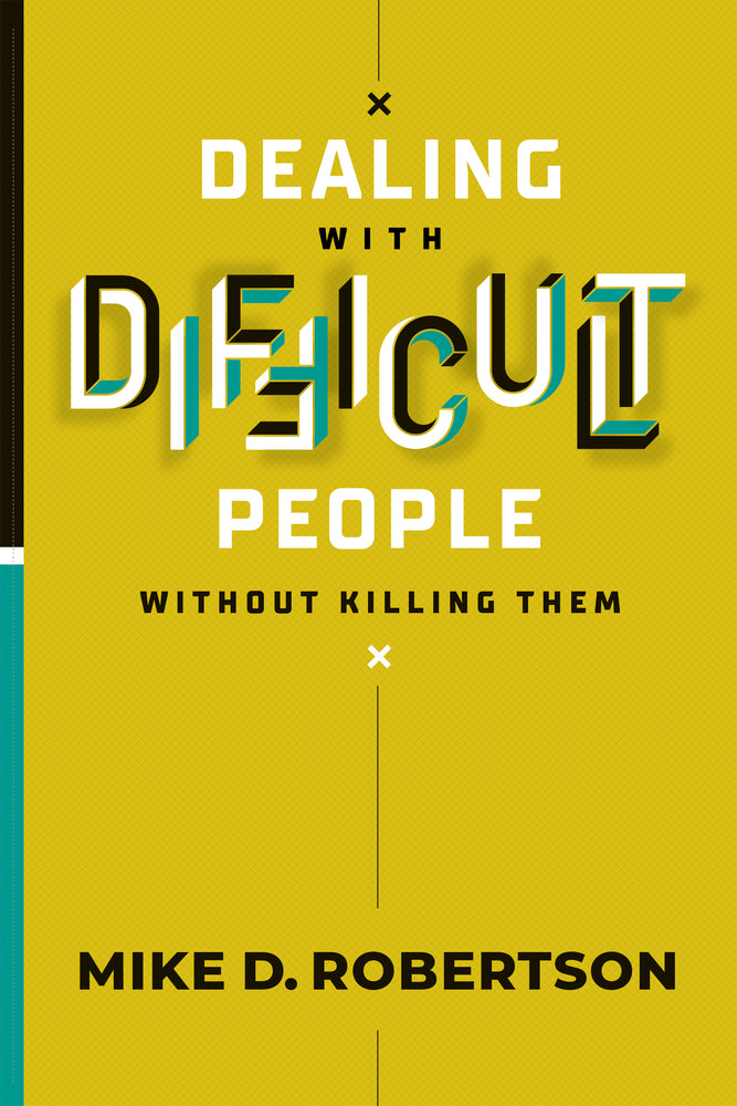 Dealing With Difficult People Without Killing Them