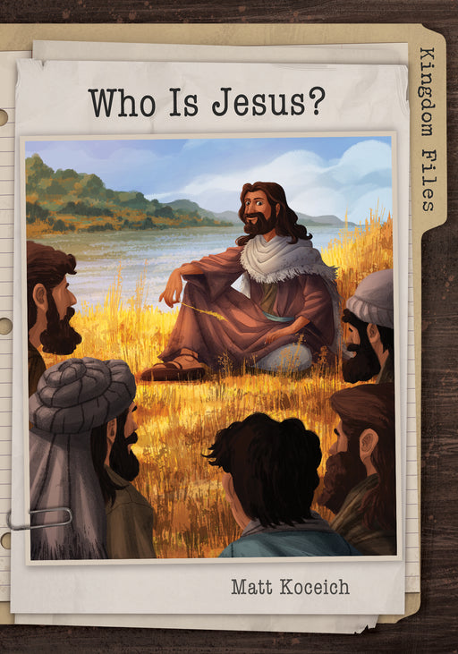 Kingdom Files: Who Is Jesus?