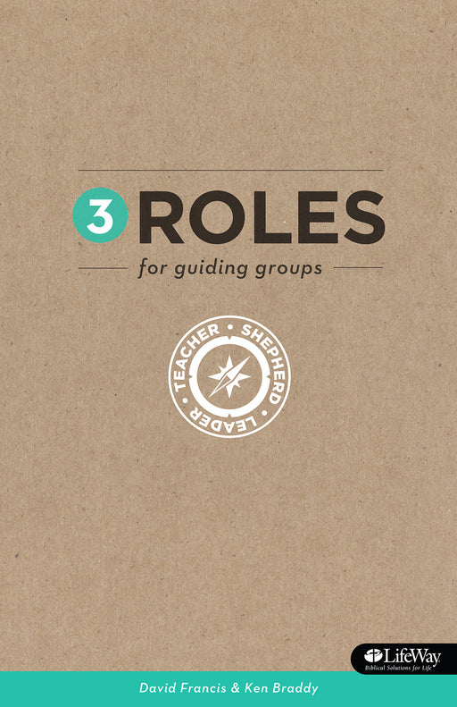 3 Roles for Guiding Groups: Teacher, Shepherd, Leader
