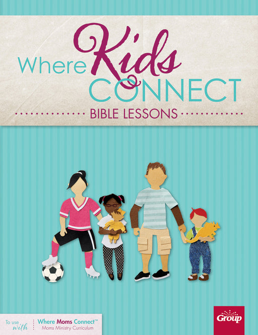 Where Kids Connect Bible Lessons