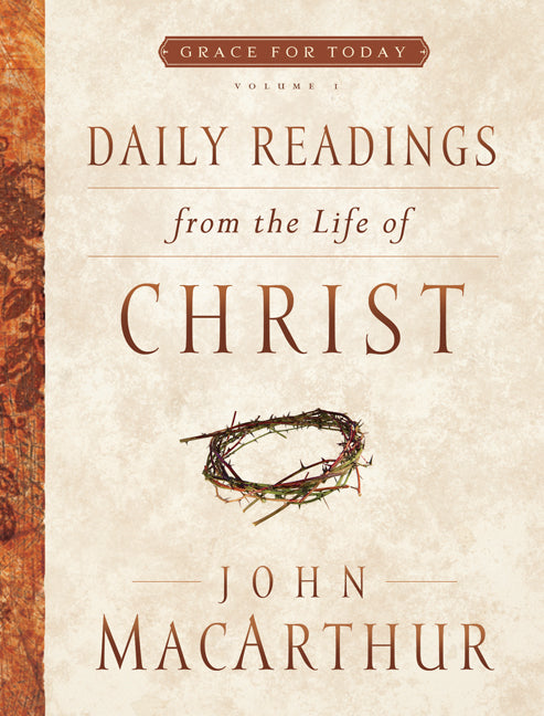 Daily Readings From the Life of Christ, Volume 1
