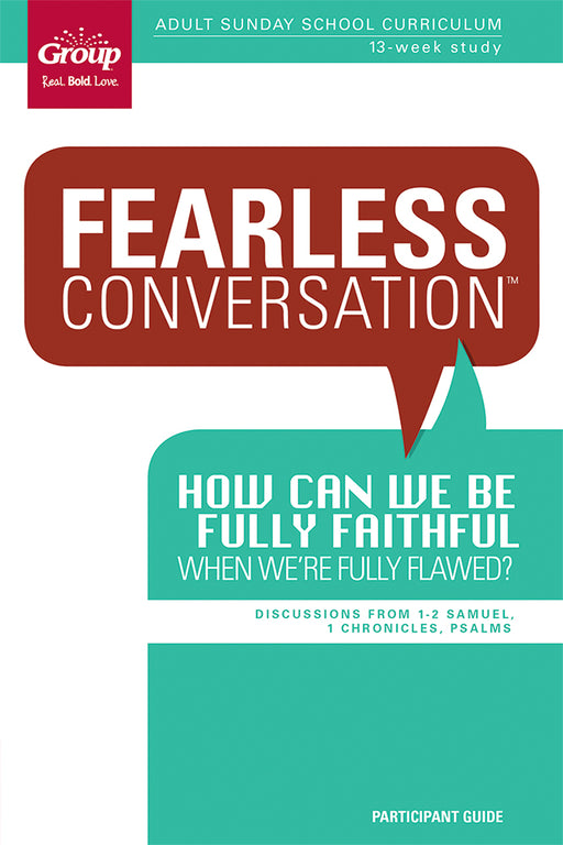 Fearless Conversation Participant Guide: How Can We Be Fully Faithful When We're Fully Flawed?