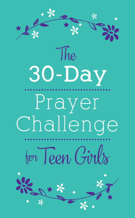 The 30-Day Prayer Challenge for Teen Girls