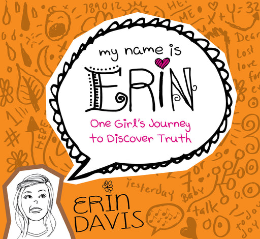 My Name is Erin: One Girl's Journey to Discover Truth