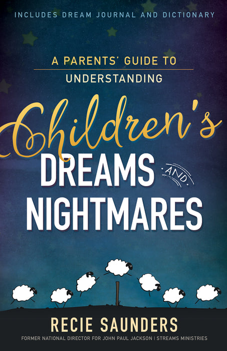 A Parents' Guide to Understanding Children's Dreams and Nightmares