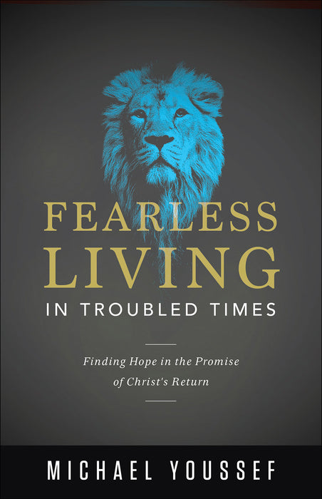 Fearless Living in Troubled Times