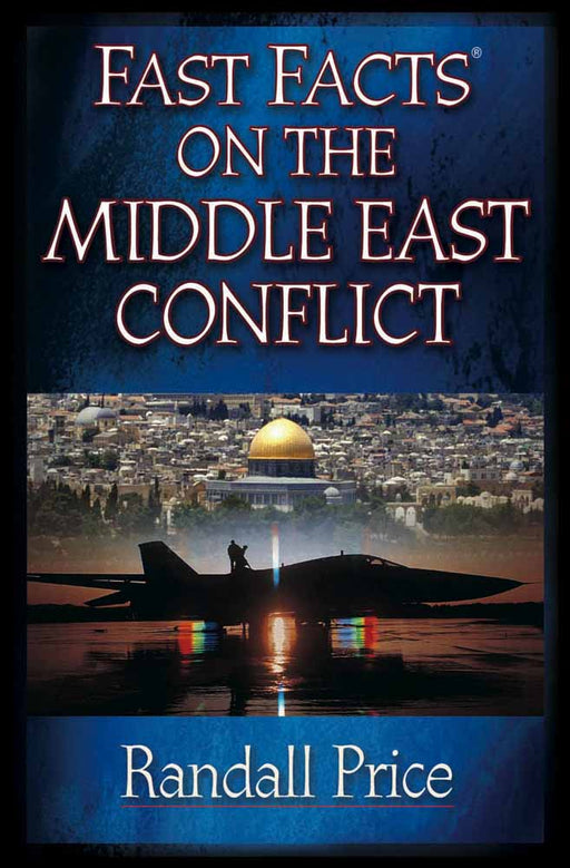 Fast Facts® on the Middle East Conflict