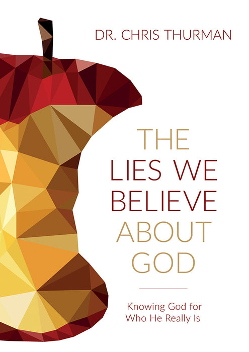 The Lies We Believe about God