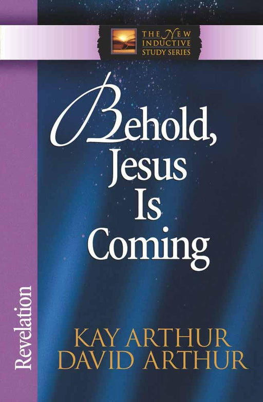 Behold, Jesus Is Coming!