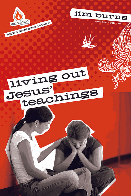 Living Out Jesus' Teachings (High School Group Study)