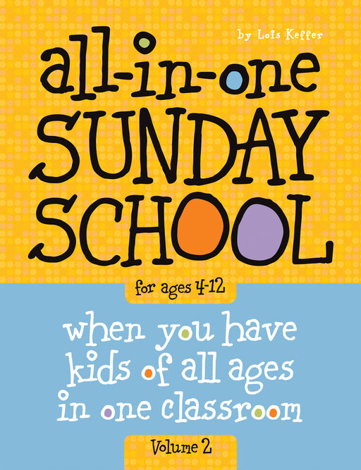 All-in-One Sunday School for Ages 4-12 (Volume 2)