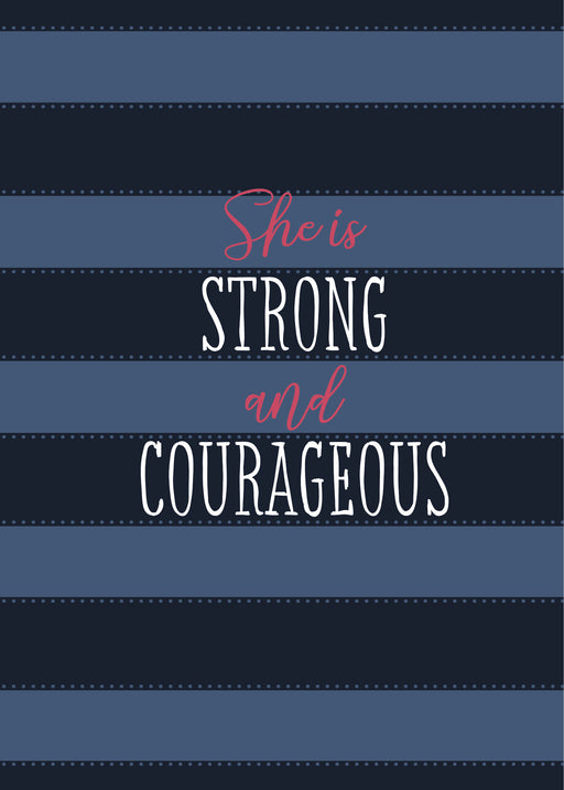 She Is Strong and Courageous