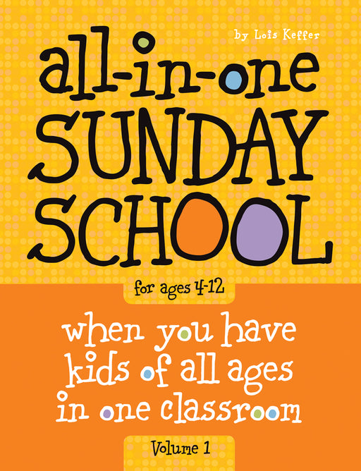 All-in-One Sunday School for Ages 4-12 (Volume 1)