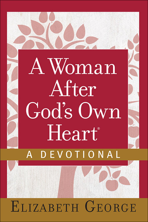 A Woman After God's Own Heart®--A Devotional