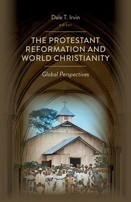 The Protestant Reformation and World Christianity