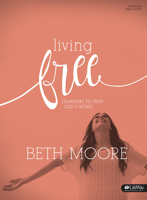 Living Free: Learning to Pray God's Word (Updated) - Bible Study Book