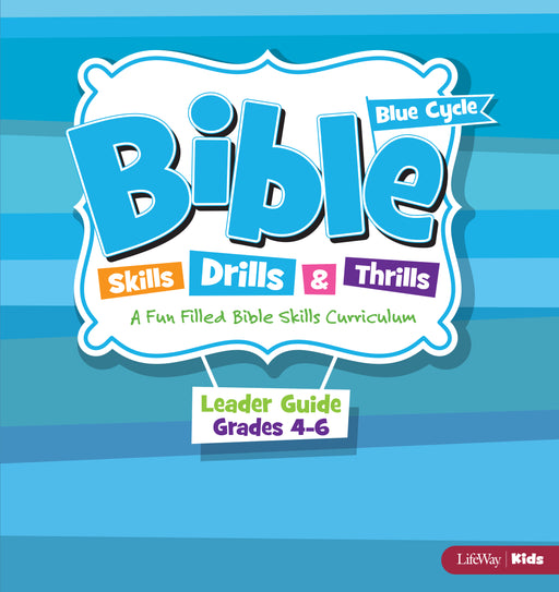 Bible Skills Drills & Thrills Grades 4-6 Blue Cycle Leader Guide