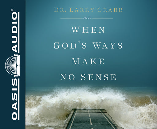 When God's Ways Make No Sense (Library Edition)