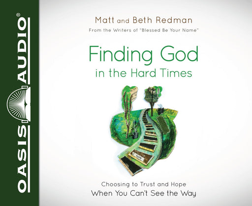 Finding God in the Hard Times (Library Edition)