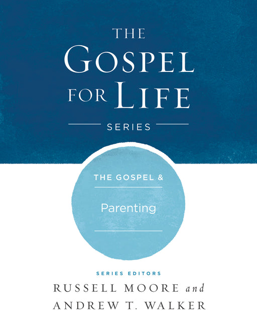 The Gospel & Parenting