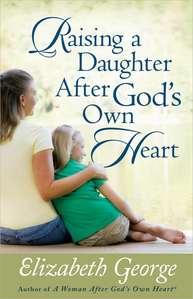 Raising a Daughter After God's Own Heart