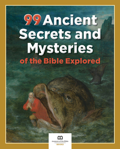 99 Ancient Secrets and Mysteries of the Bible Explored