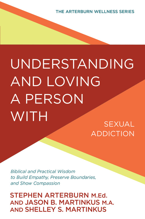 Understanding and Loving a Person with Sexual Addiction