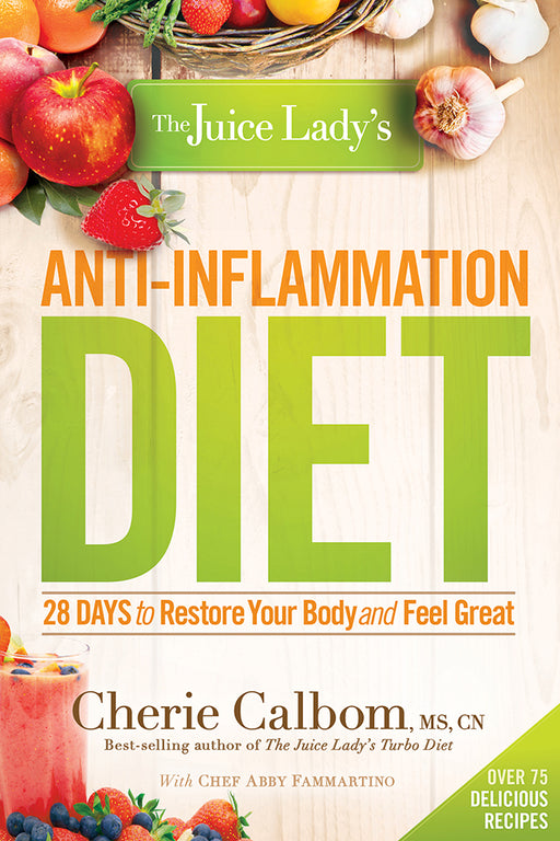 The Juice Lady's Anti-Inflammation Diet