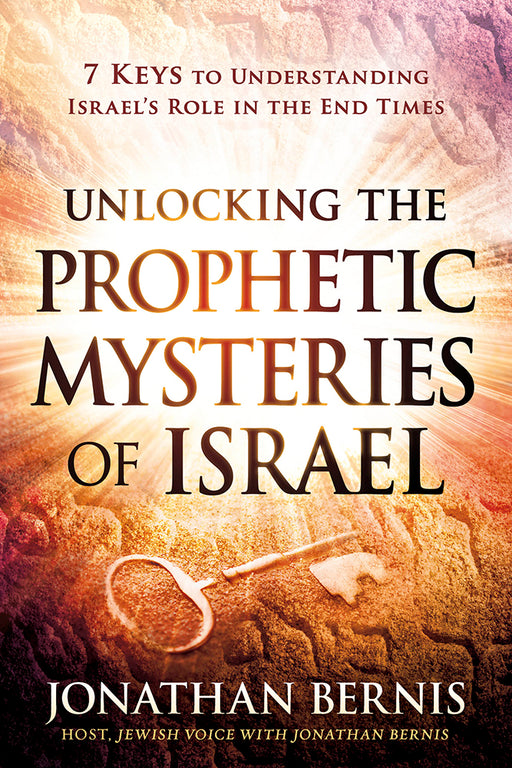 Unlocking the Prophetic Mysteries of Israel