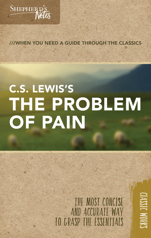 Shepherd's Notes: C.S. Lewis's The Problem of Pain
