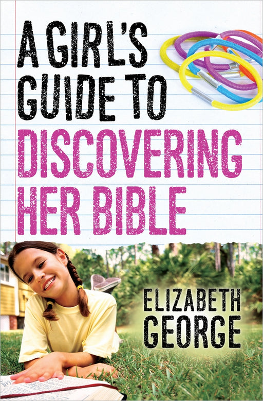 A Girl's Guide to Discovering Her Bible