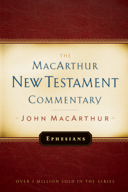 Ephesians MacArthur New Testament Commentary