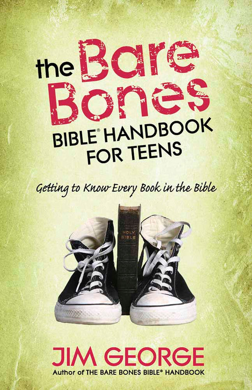 The Bare Bones Bible® Handbook for Teens