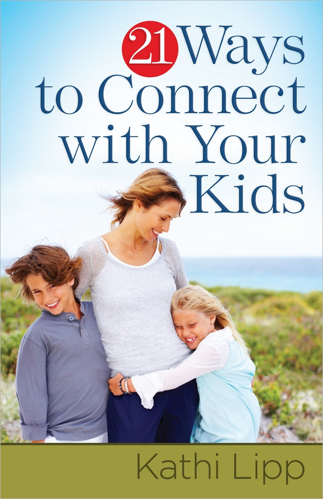 21 Ways to Connect with Your Kids