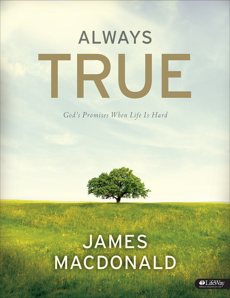 Always True: God's Promises When Life Is Hard - Member Book