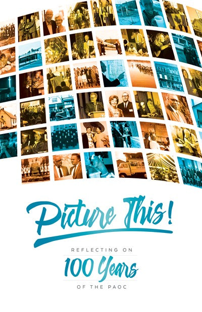 Picture This!  Reflecting on 100 years of the PAOC