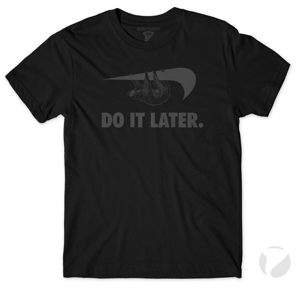 Limited Edition Black Do It Later Sloth