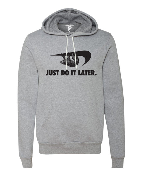 Do It Later Sloth Pullover Hoodie