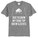 """Due to snow my tank top grew sleeves"" Shirt"
