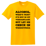 """Alcohol, what's that?"" Shirt"