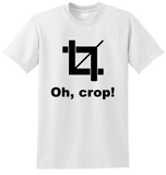 """Oh, crop!"" Shirt"
