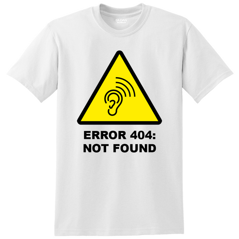 """Error 404: not found"" Shirt"
