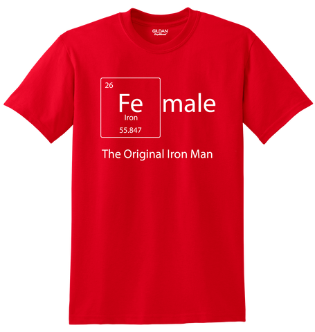 """Female: the original Iron Man"" Shirt"