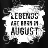 """Legends are born in August"" Shirt"