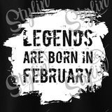 """Legends are born in February"" Shirt"