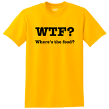 """WTF"" (Where's the food?) Shirt"