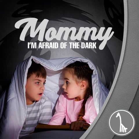 """Mommy: I'm afraid of the Dark."""