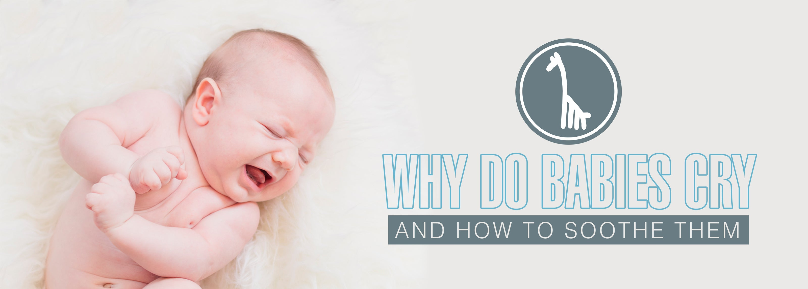 Why do babies cry and how to soothe them