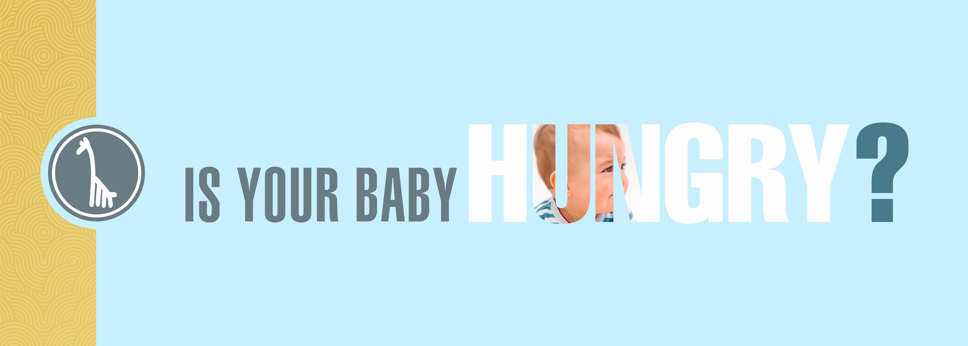 Is your baby hungry?